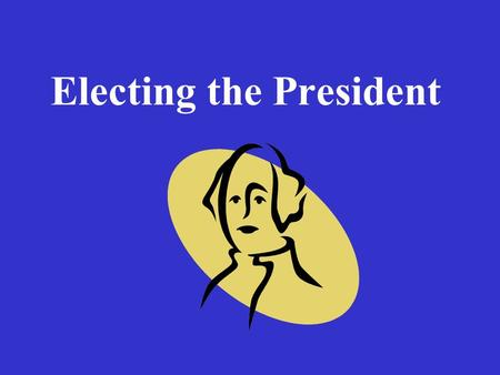 Electing the President. How Do We Elect the President? Originally the Founding Fathers wanted Congress to choose the President (like Parliament chooses.