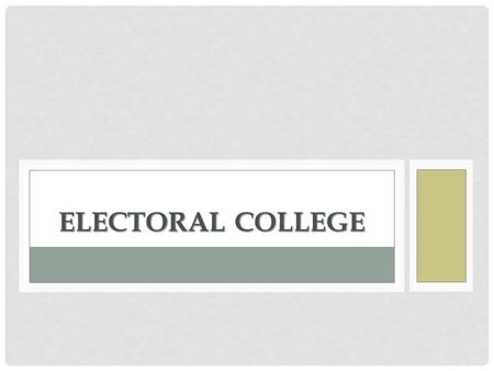 ELECTORAL COLLEGE. Established in Article II, Section 1 Established in Article II, Section 1 Popular vote in each state chooses the electors for that.