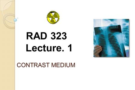 CONTRAST MEDIUM RAD 323 Lecture. 1. 2 Radiographic procedures: By Stephen Chapman Positioning in Radiography: By k.C.clarke. Text book of radiographic.
