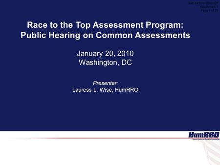 Race to the Top Assessment Program: Public Hearing on Common Assessments January 20, 2010 Washington, DC Presenter: Lauress L. Wise, HumRRO Aab-sad-nov08item09.