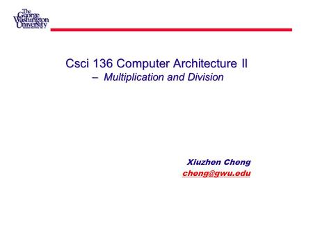 Csci 136 Computer Architecture II – Multiplication and Division