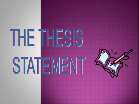 A thesis statement is a complete sentence that contains one main idea. This idea controls the content of the entire essay and takes a position that.