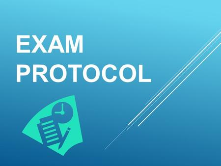 EXAM PROTOCOL. YOUR EXAM TIMETABLE Exam timetables are available on the Student Portal. Check the timetable carefully. If anything doesn't look right,