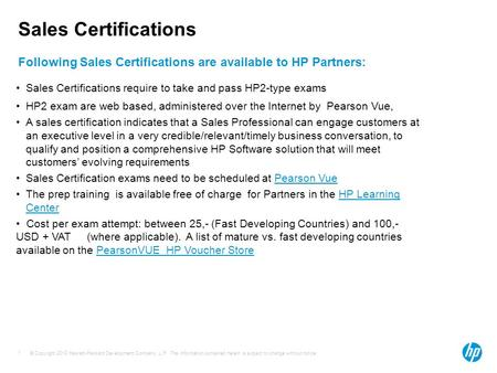 © Copyright 2012 Hewlett-Packard Development Company, L.P. The information contained herein is subject to change without notice. 1 Sales Certifications.