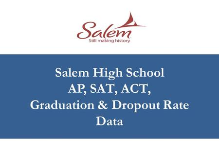 Salem High School AP, SAT, ACT, Graduation & Dropout Rate Data.