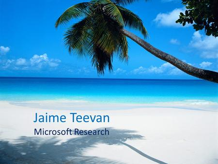 Jaime Teevan Microsoft Research. Sheila Brown Does anyone know if Keanu Reeves was born in Hawaii? Mon at 5:23pm ∙ Comment ∙ Like.