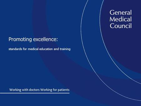 Promoting excellence: standards for medical education and training.