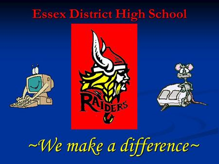 Essex District High School ~We make a difference~.