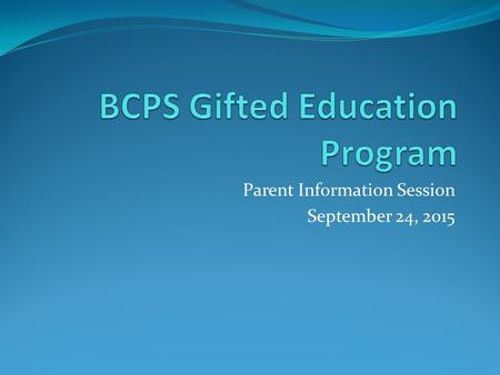 Parent Information Session September 24, 2015. Area of Identification: General Intellectual Aptitude.