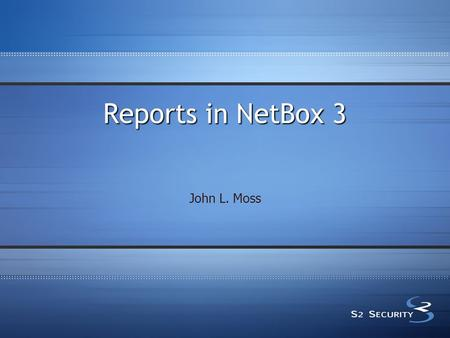 Reports in NetBox 3 John L. Moss. Overview  As-built reports  Run for all nodes or a selected node  Print and place a copy in the NetBox enclosure.