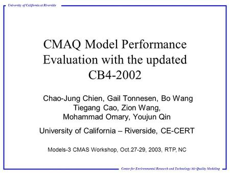 Center for Environmental Research and Technology/Air Quality Modeling University of California at Riverside CMAQ Model Performance Evaluation with the.