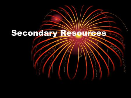 Secondary Resources. Secondary literature refers to references that either index or abstract the primary literature Its goal is directing the user to.