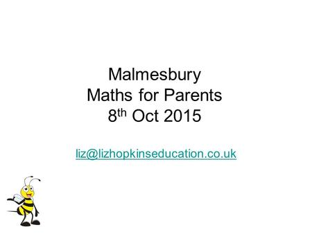 Malmesbury Maths for Parents 8 th Oct 2015