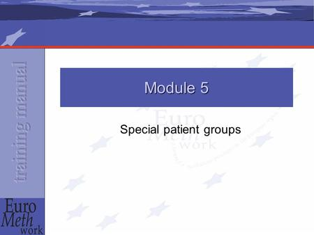Special patient groups Module 5. Introduction Worldwide, the majority of people in substitute treatment are men between 25-40 Even they do not form a.