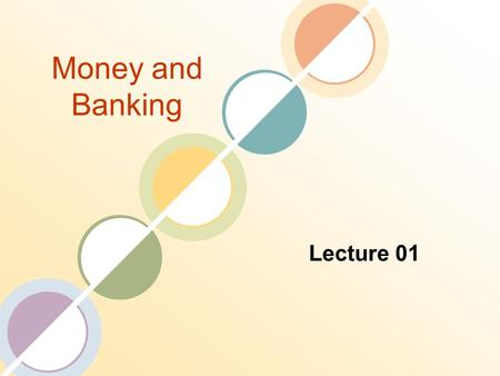 "Money and Banking Lecture 01. 1-2 Text and Reference Material The Primary textbook for the course will be ""Money, Banking and Financial Markets"" by Stephan."