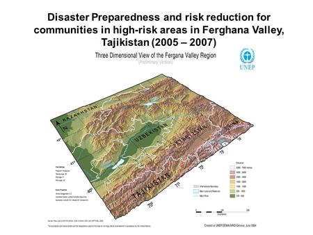 Disaster Preparedness and risk reduction for communities in high-risk areas in Ferghana Valley, Tajikistan (2005 – 2007)