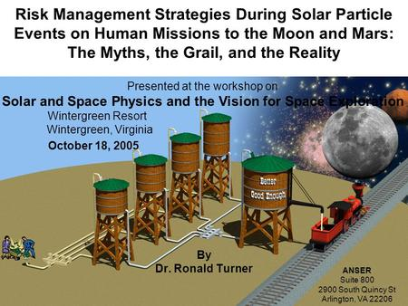 Risk Management Strategies During Solar Particle Events on Human Missions to the Moon and Mars: The Myths, the Grail, and the Reality By Dr. Ronald Turner.