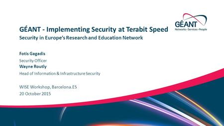GÉANT - Implementing Security at Terabit Speed