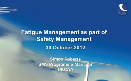 Fatigue Management as part of Safety Management