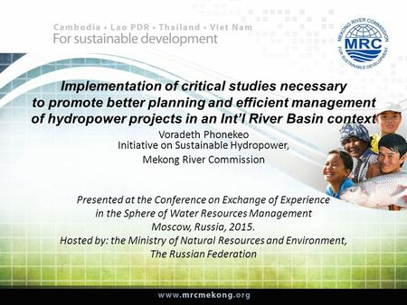 Implementation of critical studies necessary to promote better planning and efficient management of hydropower projects in an Int'l River Basin context.