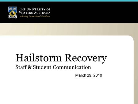 March 29, 2010 Hailstorm Recovery Staff & Student Communication.
