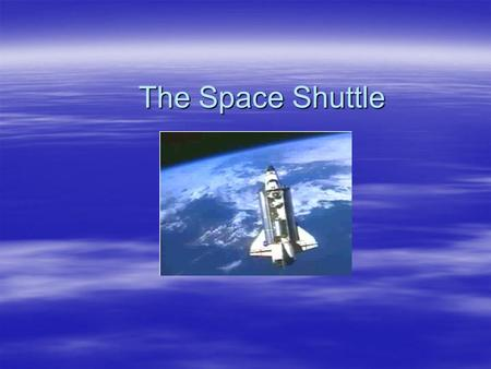 The Space Shuttle. The Shuttle's mission  The purpose of the space shuttle is to bring supplies, equipment, and people to the International Space Station.