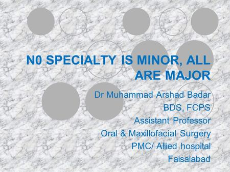 N0 SPECIALTY IS MINOR, ALL ARE MAJOR