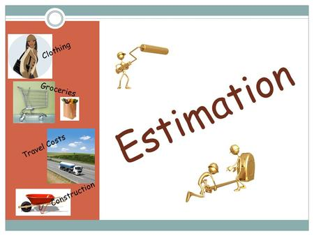 Estimation Clothing Groceries Travel Costs Construction.