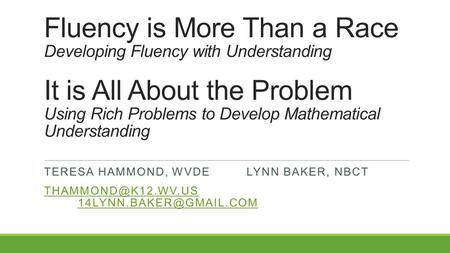 Fluency is More Than a Race Developing Fluency with Understanding It is All About the Problem Using Rich Problems to Develop Mathematical Understanding.