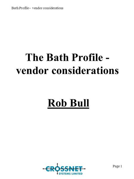 Bath Profile - vendor considerations Page 1 The Bath Profile - vendor considerations Rob Bull.