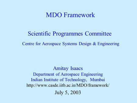 Scientific Programmes Committee Centre for Aerospace Systems Design & Engineering Amitay Isaacs Department of Aerospace Engineering Indian Institute of.
