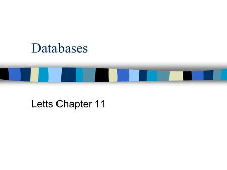 Databases Letts Chapter 11. A database program can be used to:  sort a file into a different order;  search through the records for a matching string.