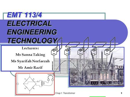 EMT 113/4 ELECTRICAL ENGINEERING TECHNOLOGY