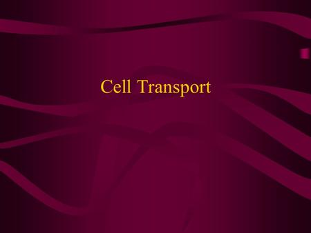 Cell Transport. Cells require a steady state or consistent internal environment in order to carry out specific functions. Homeostasis is The maintenance.