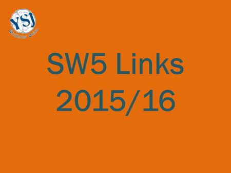 SW5 Links 2015/16. SW5 SW5 is a Sport England funded project designed to engage students in activities to encourage health and wellbeing. The Students'
