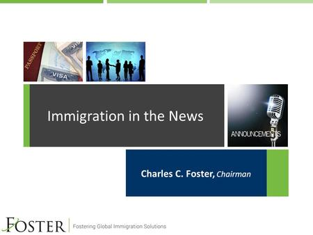 Charles C. Foster, Chairman Immigration in the News.