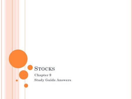 S TOCKS Chapter 9 Study Guide Answers. Common Stock Vs. Preferred Stock.