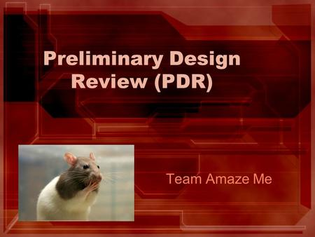 Preliminary Design Review (PDR) Team Amaze Me. EE 296 Project (MicroMouse) Members –Brandon Gibu –Ah Ram Kim –John-Kalani Miyajima –Justin Ogata Website.