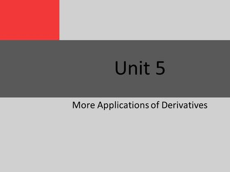 Unit 5 More Applications of Derivatives. Slide 2 5.1 Optimization 1)You wish to build a rectangular aquarium which holds 36 cubic feet of water. You want.
