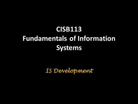 CISB113 Fundamentals of Information Systems IS Development.