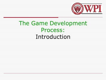 The Game Development Process: Introduction. 2 What to Expect  These lectures are mainly about the process of successfully bringing a game from idea to.