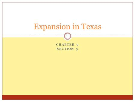 CHAPTER 9 SECTION 3 Expansion in Texas. Americans Settle in the Southwest The Impact of Mexican Independence  Mexico gains independence from Spain in.