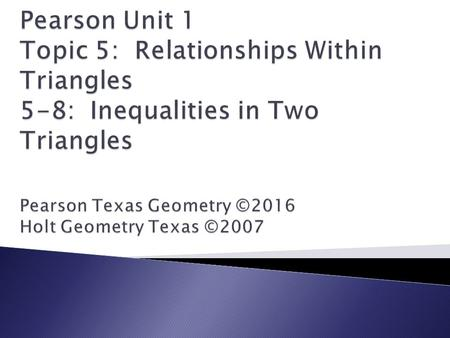 TEKS Focus:  (6)(D) Verify theorems about the relationships in triangles, including proof of the Pythagorean Theorem, the sum of interior angles, base.