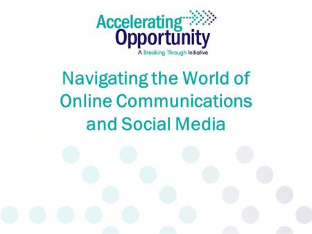 Navigating the World of Online Communications and Social Media.