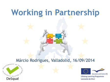 Working in Partnership Márcio Rodrigues, Valladolid, 16/09/2014.