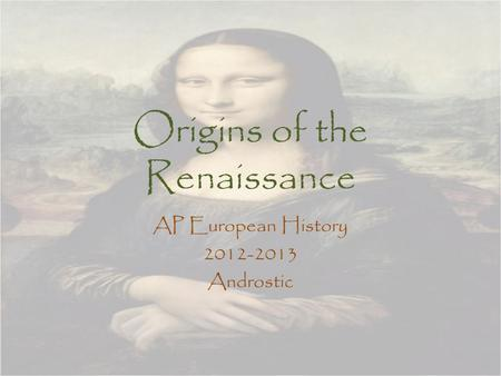 Origins of the Renaissance AP European History 2012-2013 Androstic.