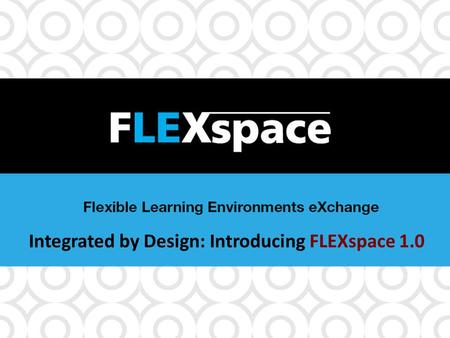 Integrated by Design: Introducing FLEXspace 1.0