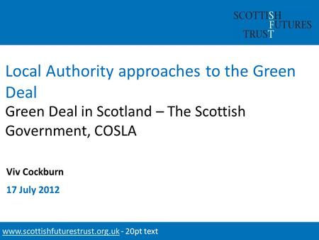 Local Authority approaches to the Green Deal Descriptor 1 Service Area or Industry or Audience Segment (Author) Descriptor 2 Service or Industry (Topic:
