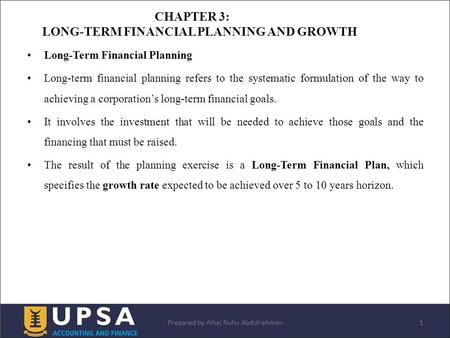 Long-Term Financial Planning Long-term financial planning refers to the systematic formulation of the way to achieving a corporation's long-term financial.