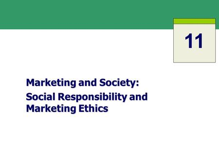 Marketing and Society: Social Responsibility and Marketing Ethics 1.